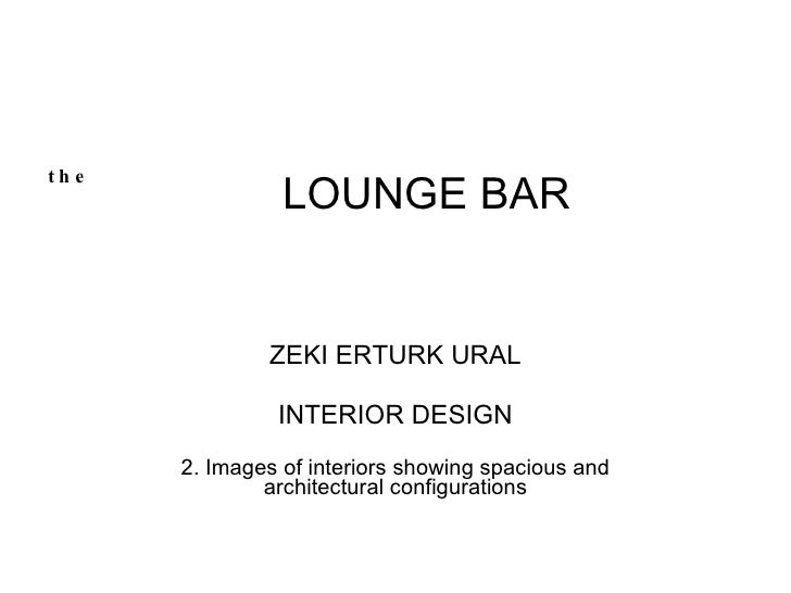 LOUNGE BAR ZEKI ERTURK URAL INTERIOR DESIGN 2. Images of interiors showing spacious and architectural configurations the