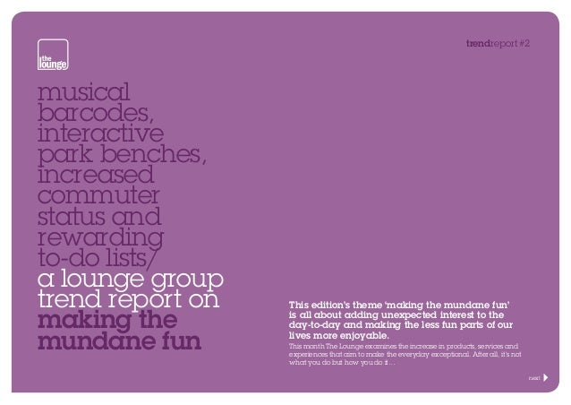 trendreport#2  musical barcodes, interactive park benches, increased commuter status and rewarding to-do lists/ a lounge g...