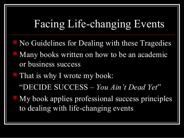 describe life changing event Life changing synonyms top synonyms for life changing (other words for life changing) are ever-changing, life-defining and transformative.