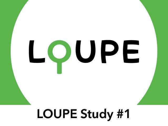 LOUPE Study #1
