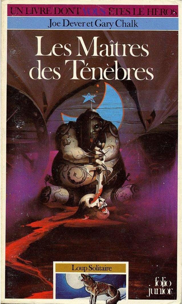 © Joe Dever, 1984, pour le texte © Gary Chalk, 1984, pour les illustrations © Solar Wind Ltd, 1985, pour l'illustration de...