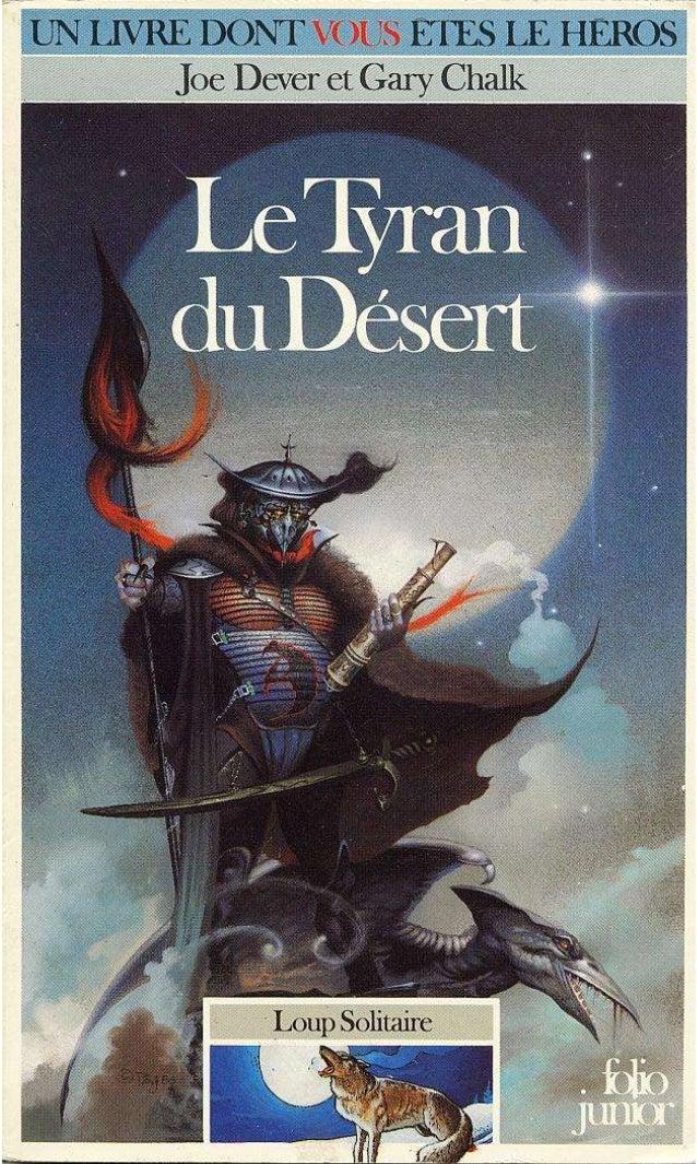 Joe Dever Le Tyran du Désert Loup Solitaire /5 Traduit de l'anglais par Pascale Jusforgues et AlanVaulont Illustrations de...