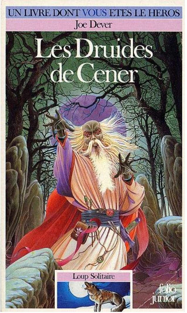 Joe Dever Les Druides de Cener Illustrations de Brian Williams Traduit de l'anglais par Pascale jusforgues UN LIVRE DONT V...