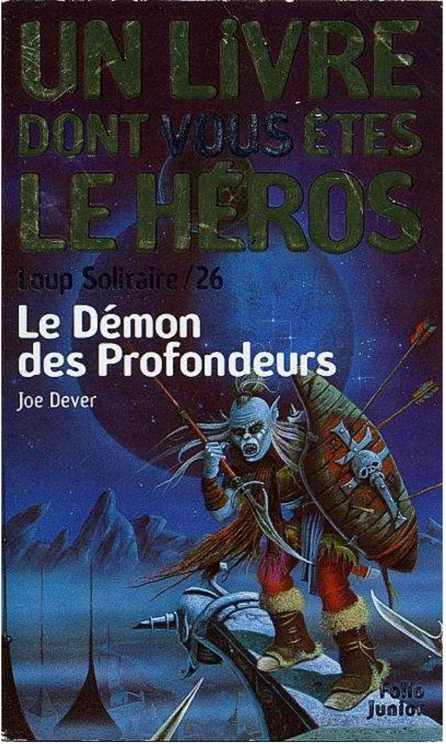 Joe Dever Le Démon des Profondeurs Loup Solitaire/26 Traduit de l'anglais par Thomas Simon Gallimard Jeunesse