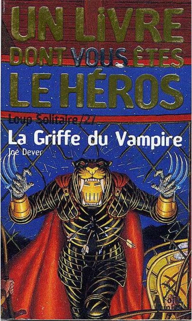 Joe Dever La Griffe du Vampire Loup Solitaire /27 Traduit de l'anglais par Noiiannipha Simon Gallimard