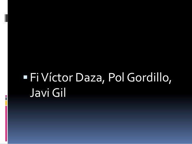  Fi Víctor Daza, Pol Gordillo, Javi Gil