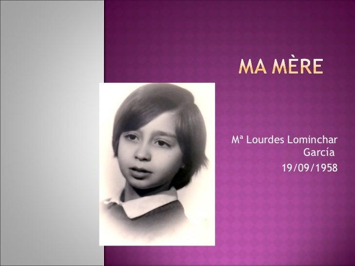 Mª Lourdes Lominchar García  19/09/1958