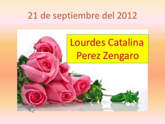 21 de septiembre del 2012         Lourdes Catalina          Perez Zengaro