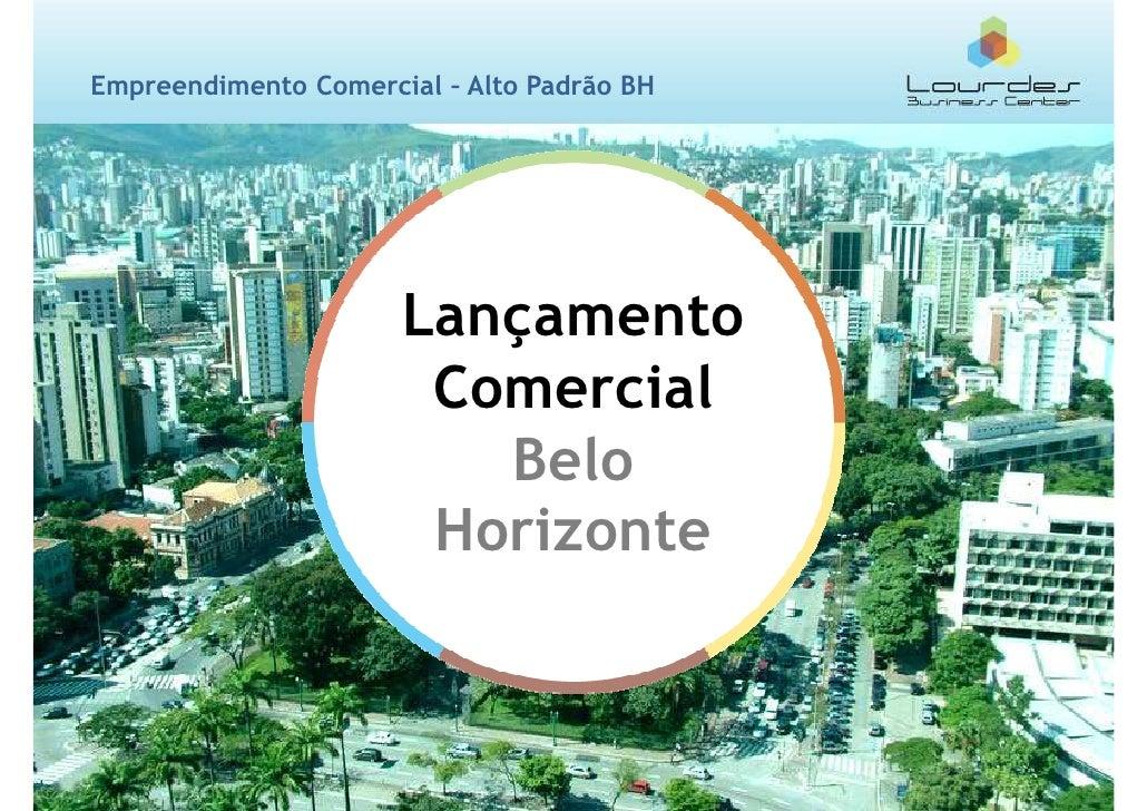 Empreendimento Comercial – Alto Padrão BH                      Lançamento                       Comercial                 ...