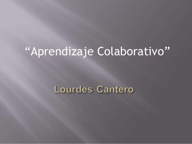 """""""Aprendizaje Colaborativo"""""""