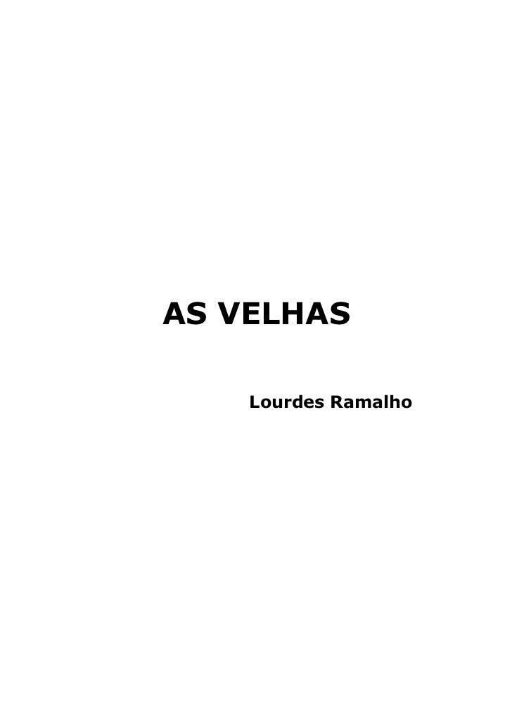 AS VELHAS    Lourdes Ramalho