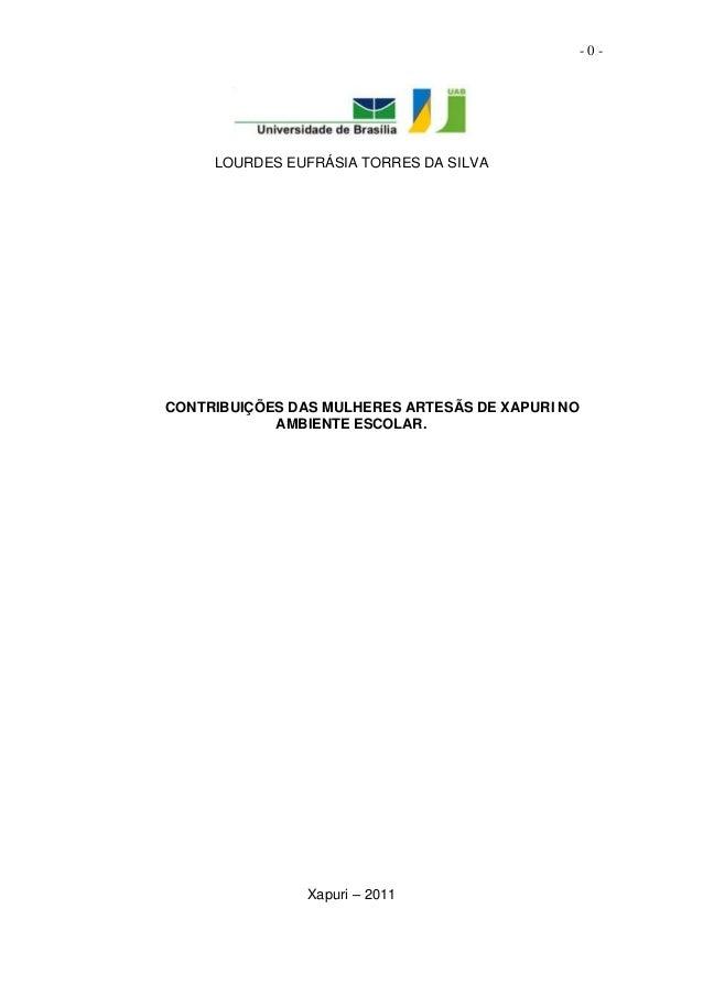 -0-     LOURDES EUFRÁSIA TORRES DA SILVACONTRIBUIÇÕES DAS MULHERES ARTESÃS DE XAPURI NO            AMBIENTE ESCOLAR.      ...