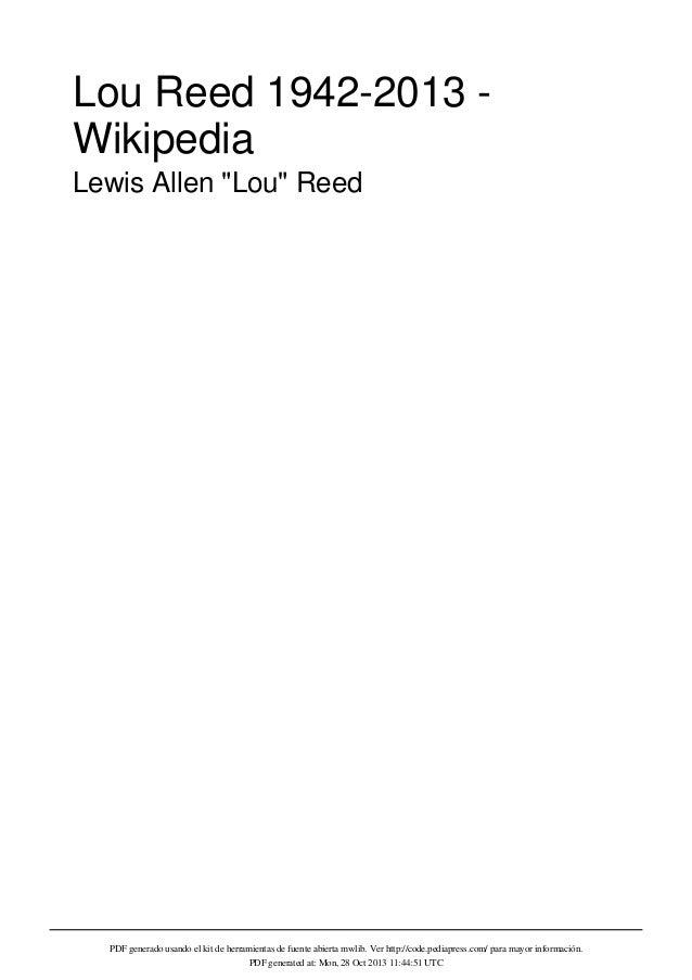 """Lou Reed 1942-2013 Wikipedia Lewis Allen """"Lou"""" Reed  PDF generado usando el kit de herramientas de fuente abierta mwlib. V..."""