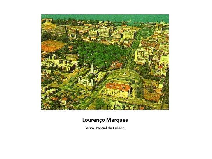 Lourenço Marques<br />Vista  Parcial da Cidade<br />