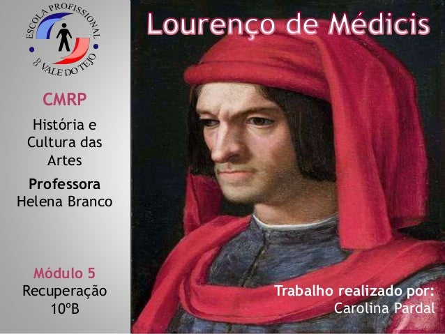 CMRP  História e  Cultura das  Artes  Professora  Helena Branco  Módulo 5  Recuperação  10ºB  Trabalho realizado por:  Car...