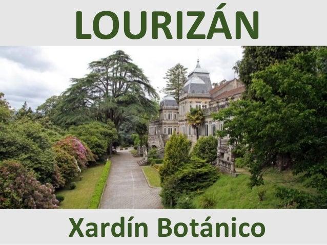 LOURIZÁN Xardín Botánico
