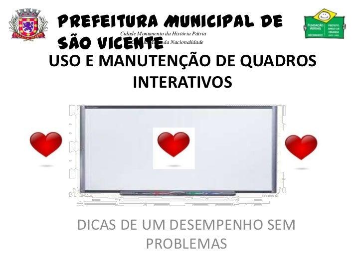 Prefeitura Municipal de São Vicente<br />Cidade Monumento da História Pátria<br />Cellula Mater da Nacionalidade<br />USO ...