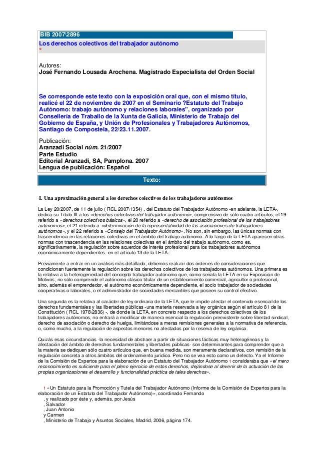 BIB 20072896 Los derechos colectivos del trabajador autónomo * Autores: José Fernando Lousada Arochena. Magistrado Especia...
