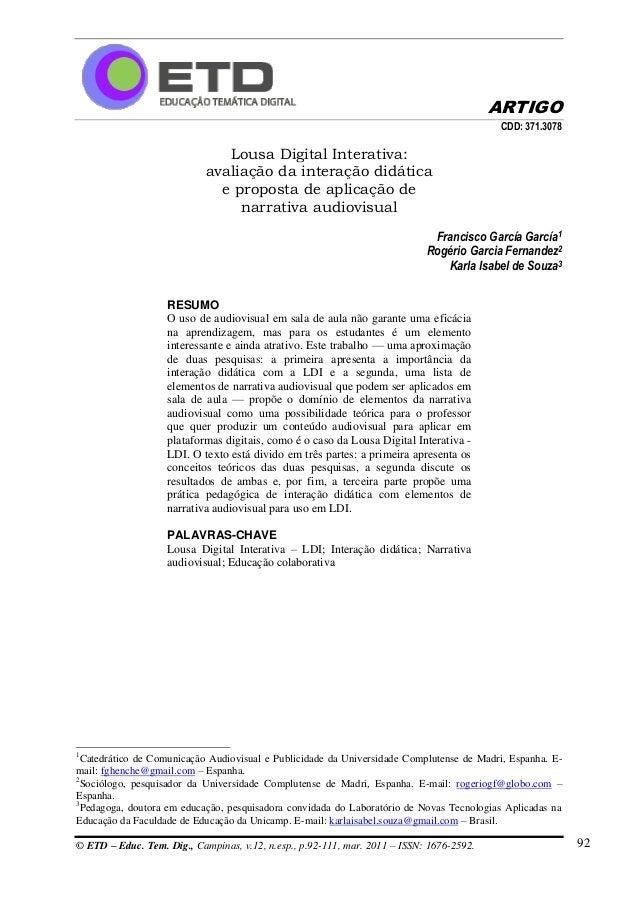 ARTIGO © ETD – Educ. Tem. Dig., Campinas, v.12, n.esp., p.92-111, mar. 2011 – ISSN: 1676-2592. 92 CDD: 371.3078 Lousa Digi...