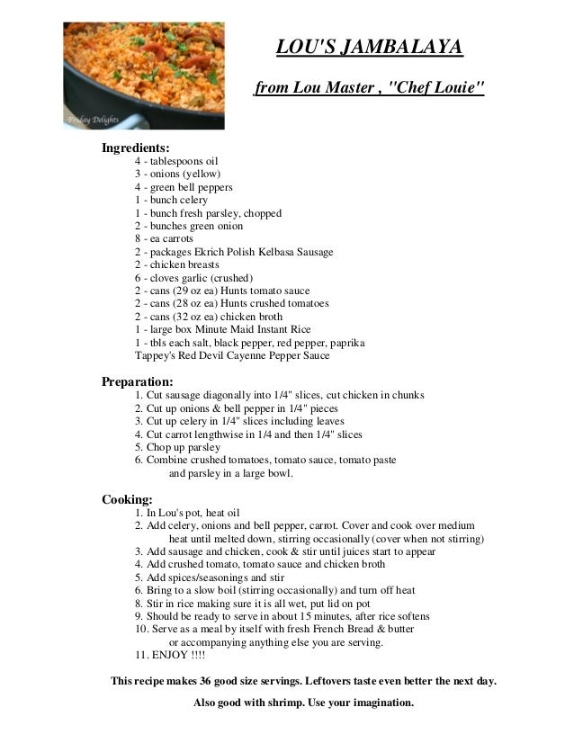 """LOU'S JAMBALAYA from Lou Master , """"Chef Louie""""  Ingredients: 4 - tablespoons oil 3 - onions (yellow) 4 - green bell pepper..."""