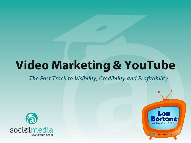 Video Marketing & YouTube  The Fast Track to Visibility, Credibility and Profitability