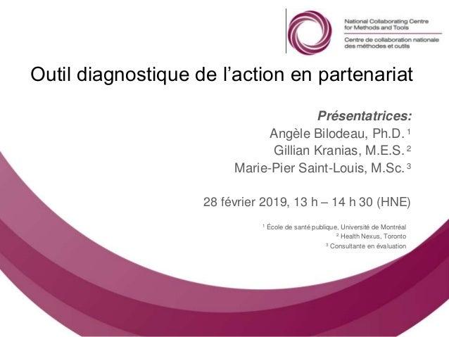 Follow us @nccmt Suivez-nous @ccnmo Outil diagnostique de l'action en partenariat Présentatrices: Angèle Bilodeau, Ph.D. 1...