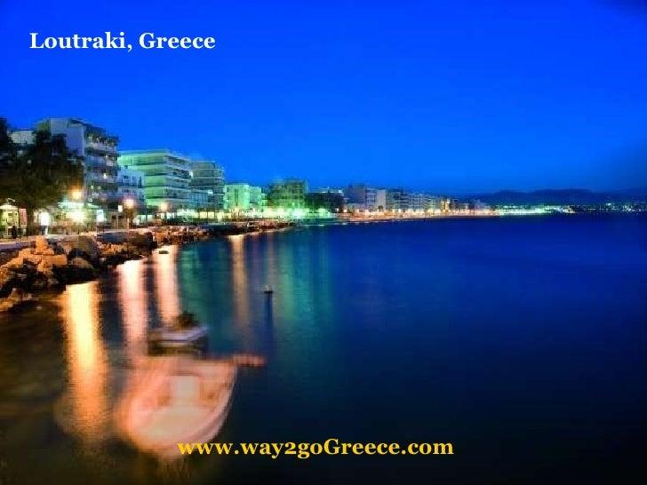 www.way2goGreece.com Loutraki, Greece