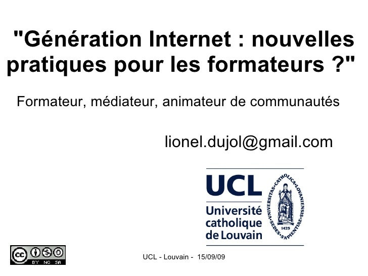 """""""Génération Internet : nouvelles pratiques pour les formateurs ?""""   Formateur, médiateur, animateur de communaut..."""