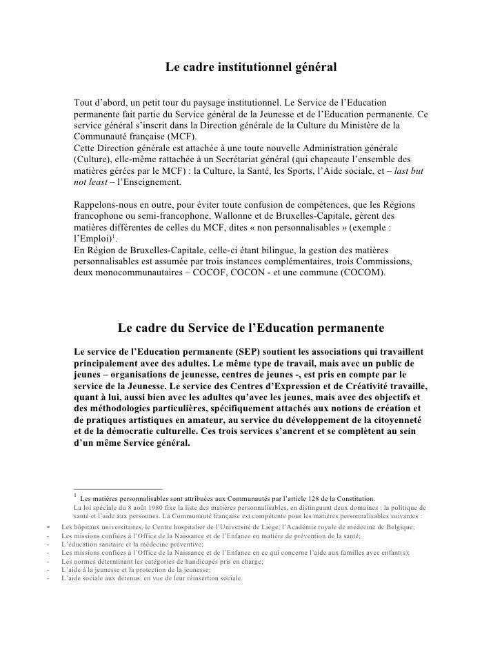 Le cadre institutionnel général          Tout d'abord, un petit tour du paysage institutionnel. Le Service de l'Education ...