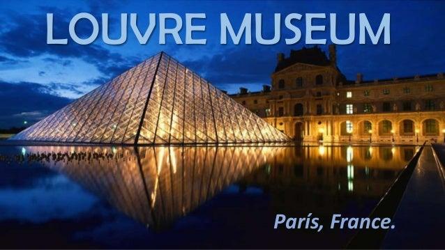 LOUVRE MUSEUM  París, France.