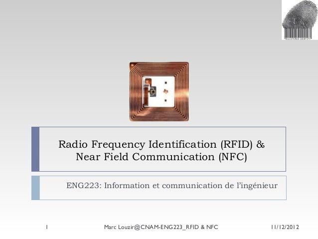 Radio Frequency Identification (RFID) & Near Field Communication (NFC) ENG223: Information et communication de l'ingénieur...