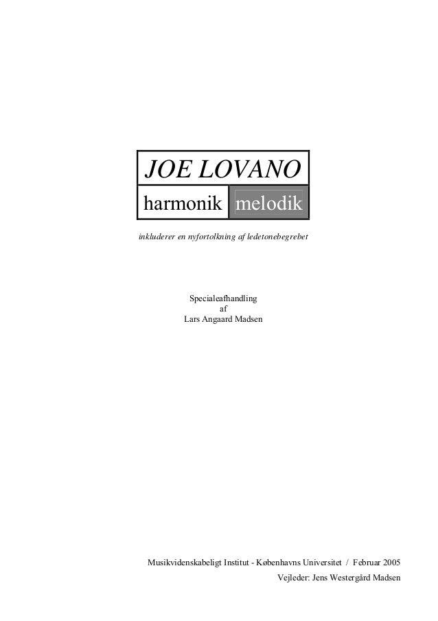 JOE LOVANO harmonik melodik inkluderer en nyfortolkning af ledetonebegrebet Specialeafhandling af Lars Angaard Madsen Musi...