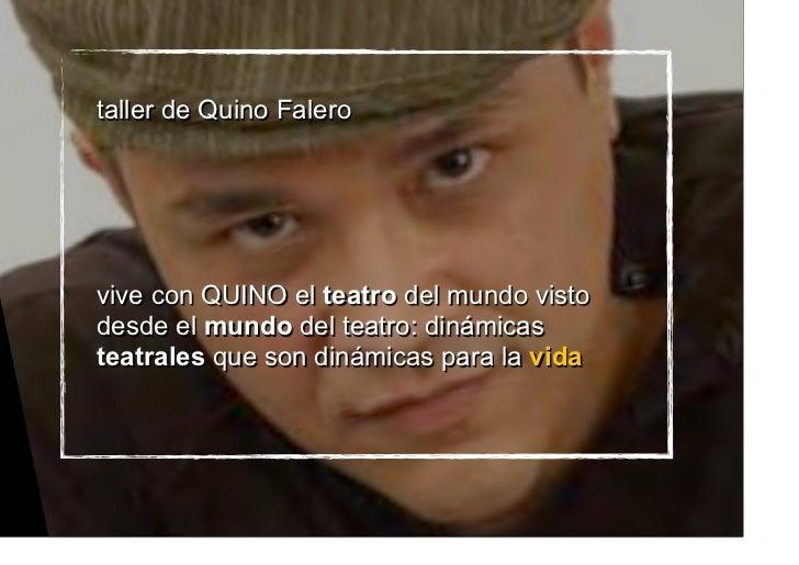 taller de Quino Falerovive con QUINO el teatro del mundo vistodesde el mundo del teatro: dinámicasteatrales que son dinámi...