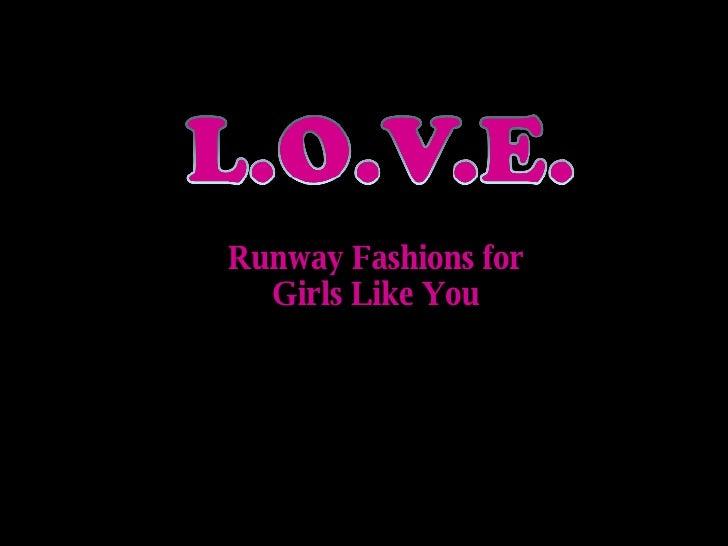 Runway Fashions for Girls Like You
