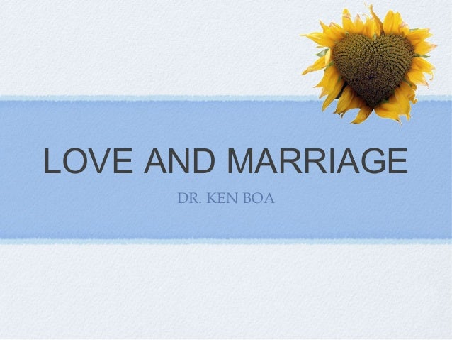 LOVE AND MARRIAGE DR. KEN BOA