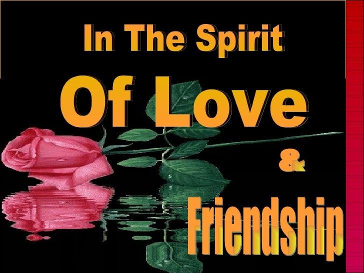 In The Spirit Of Love Friendship &