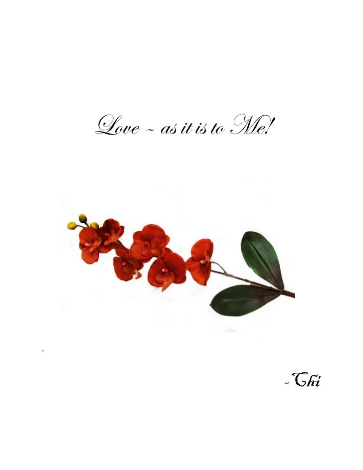 Love – as it is to Me!                         -Chi