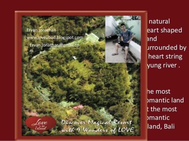 A natural  heart shaped  Land  surrounded by  a heart string  Ayung river .  The most  romantic land  at the most  romanti...