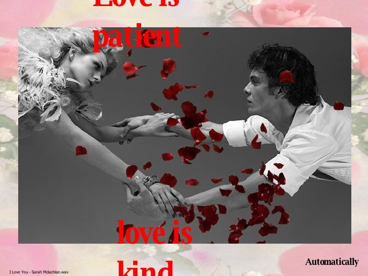 Love is patient love is kind Automatically