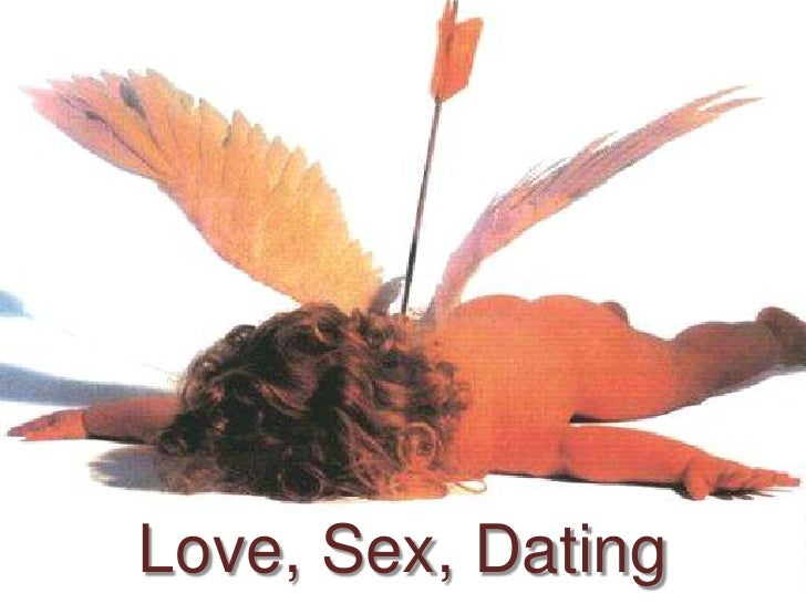 Love, Sex, Dating<br />