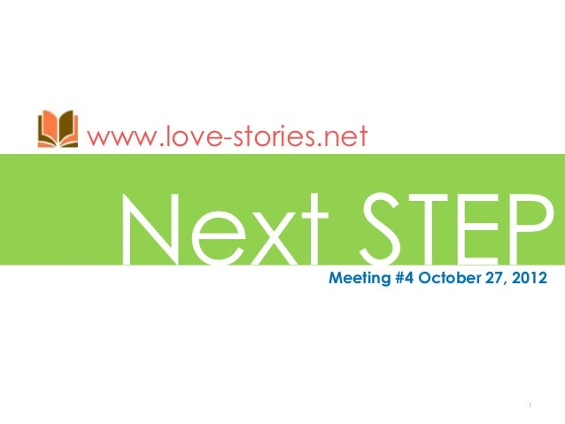 www.love-stories.net Next STEP       Meeting #4 October 27, 2012                                         1