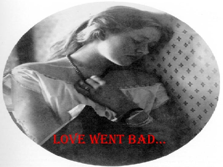 Love Went Bad…