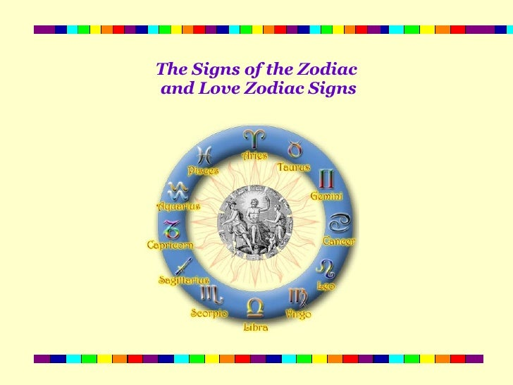 The Signs of the Zodiac  and Love Zodiac Signs