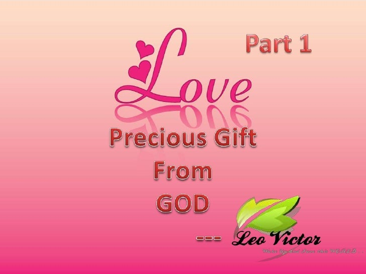 Part 1<br />Precious Gift<br />From<br />GOD<br />        ---<br />