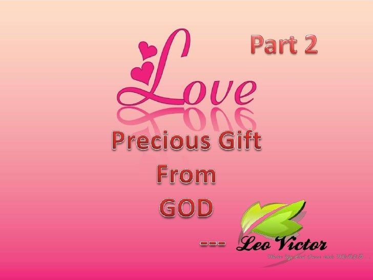 Part 2<br />Precious Gift<br />From<br />GOD<br />        ---<br />