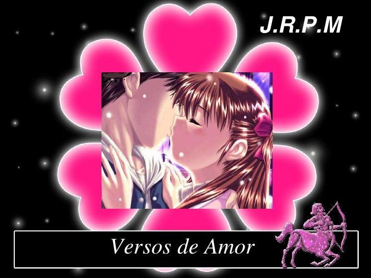 J.R.P.M<br />Versos de Amor<br />