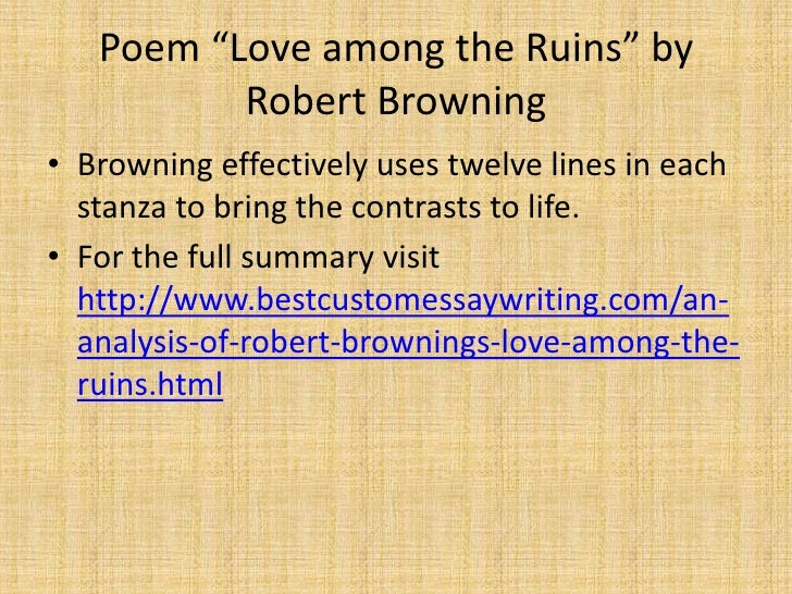 an analysis of a lovers quarrel a poem by robert browning Best love poems free poetry quotes publish your poems home » english poets » robert browning a lovers' quarrel by robert browning email share i oh, what a dawn of day how the march sun feels like may all is blue again after last night's rain, and the south dries the hawthorn-spray.