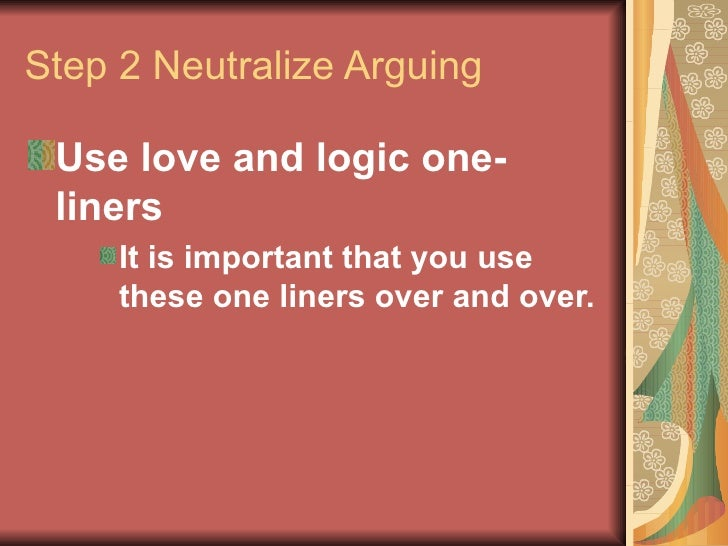 Image of: Reactive 13 Step Neutralize Arguing Use Love And Logic One Liners Center For The Advancement Of Christian Education Love And Logic Slides