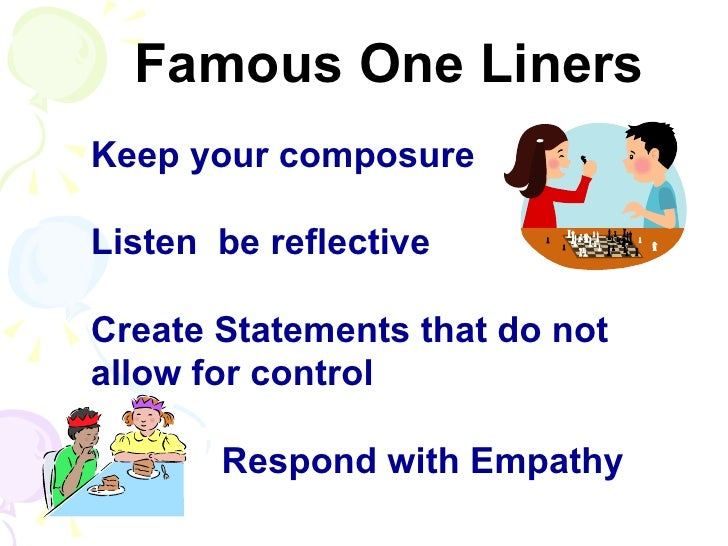 Image of: Consequences Famous One Linerskeep Your Composurelisten Be Reflectivecreate Statements That Do Notallow For Control Respond With Empathy Slideplayer Love And Logic Slides