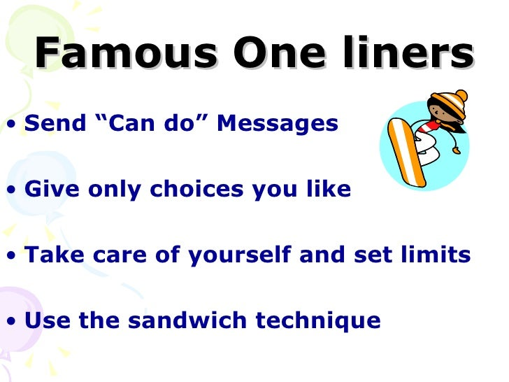 Image of: Reactive Famous One Liners Send can Do Messages Give Only Choices You Like Take Care Of Yourself And Set Limits Use The Sandwich Technique Youtube Love And Logic Slides